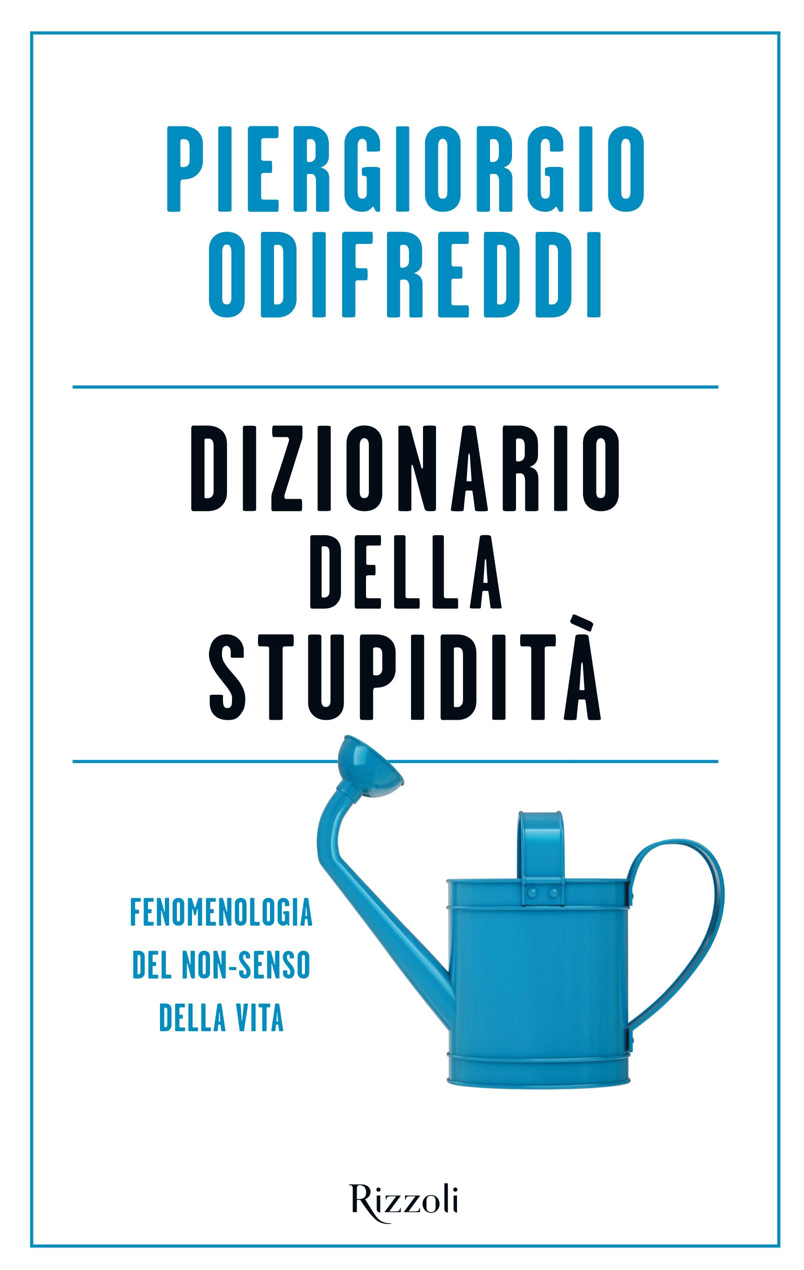 DIZIONARIO DELLA STUPIDITA' <br>  Fenomenologia del non-senso della vita <br> <br> <br> In libreria dal 1 Settembre 2016 <br>
