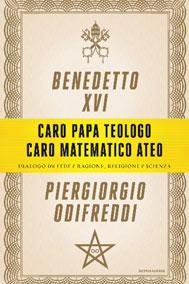 Caro papa teologo, caro matematico ateo (2013)