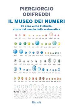 IL MUSEO DEI NUMERI<br>Da zero verso l'infinito, storie del mondo della matematica.