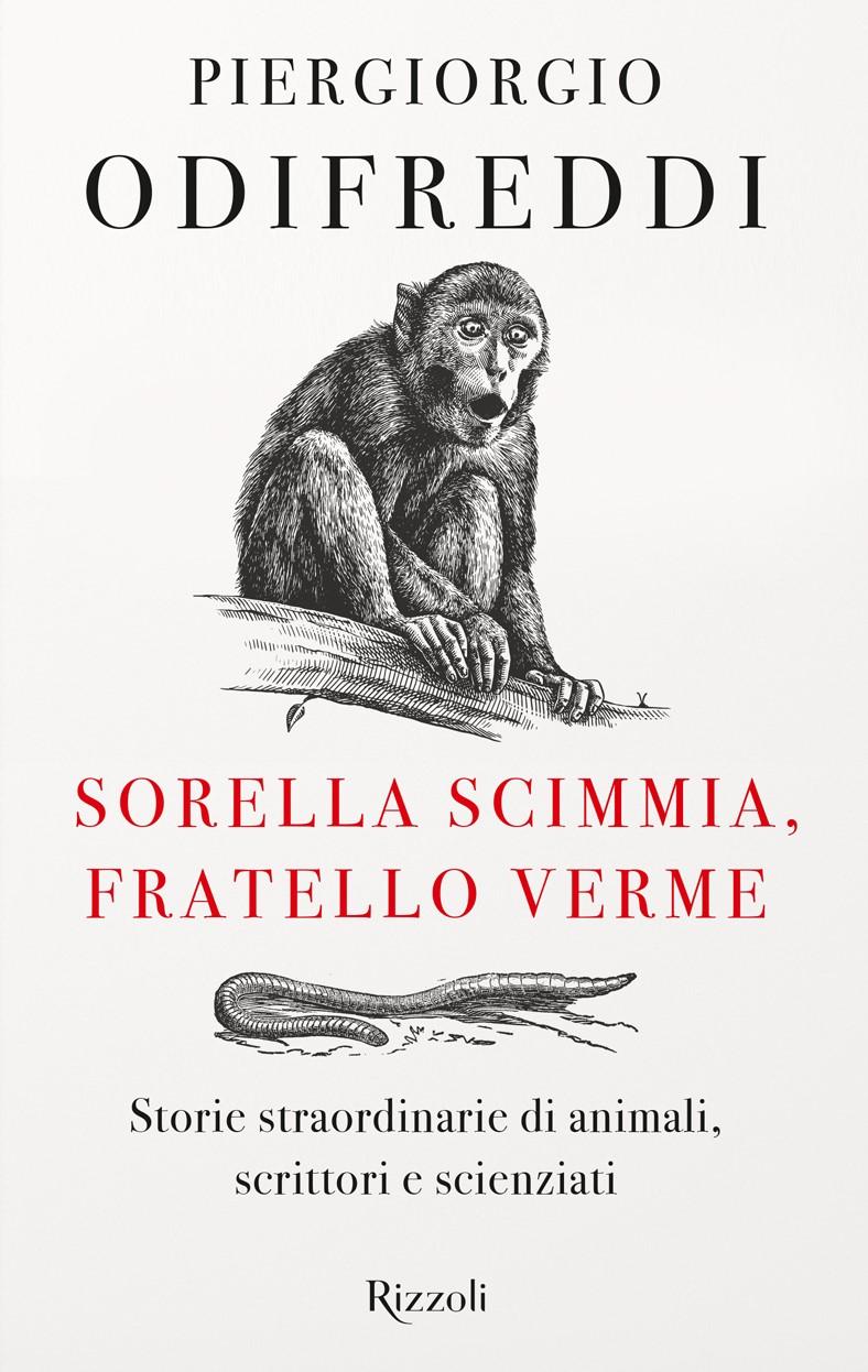 SORELLA SCIMMIA, FRATELLO VERME <br> Storie straordinarie di animali, scrittori e scienziati <br> <br>  Dal 26 Ottobre 2021